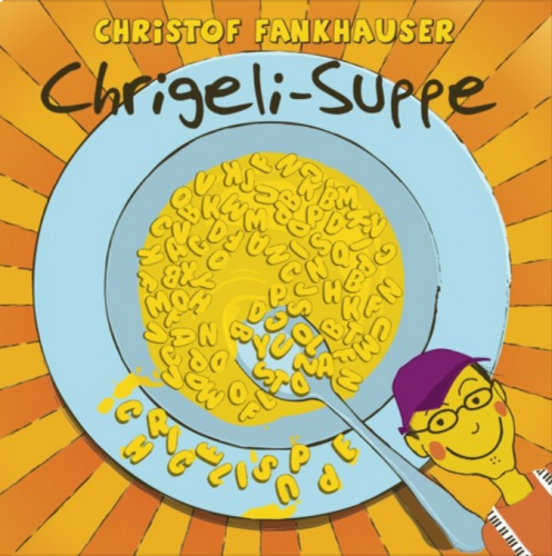 Chrigeli-Suppe (Audio-CD)