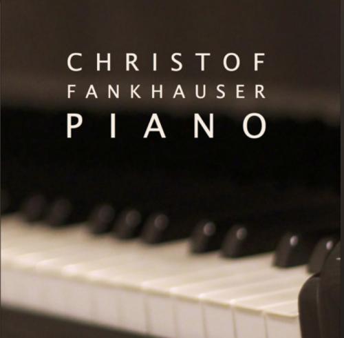 Christof Fankhauser PIANO (Audio-CD)