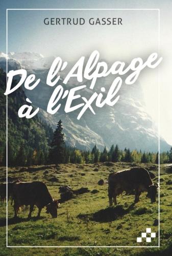 De l'Alpage à l'Exil