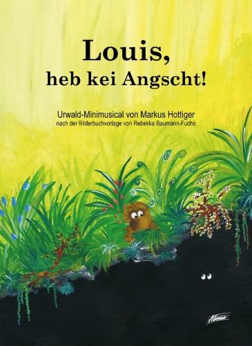 Louis, heb kei Angscht! (Liederheft)