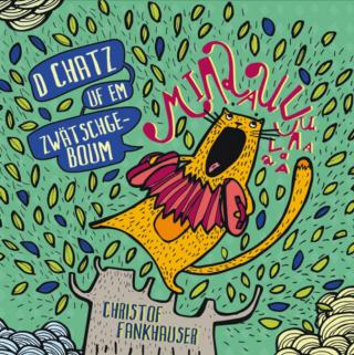 D Chatz uf em Zwätschgeboum (Audio-CD)