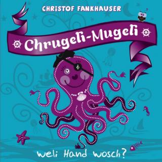 Chrugeli-Mugeli, weli Hand wosch? (Audio-CD)