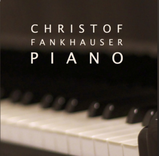 Christof Fankhauser PIANO (Audio-CD)