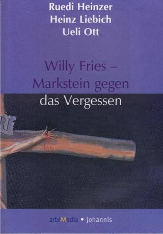 Willy Fries – Markstein gegen das Vergessen