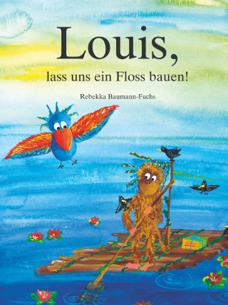 Louis, lass uns ein Floss bauen!