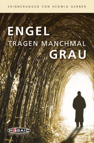 Engel tragen manchmal Grau (E-Book)