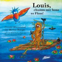 Louis, chumm mir boue es Floss! (Audio-CD)
